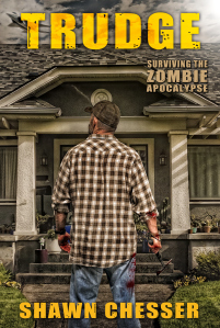 Trudge: Survive the Zombie Apocalypse by Shawn Chesser