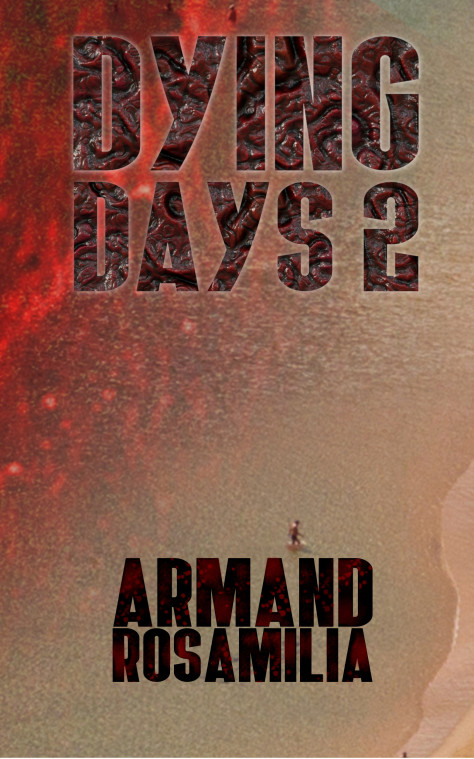 Dying Days 2 by Armand Rosamilia