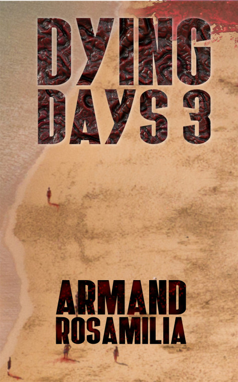 Dying Days 3 by Armand Rosamilia